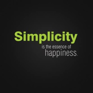 Less is More – Simplify – Minimalize