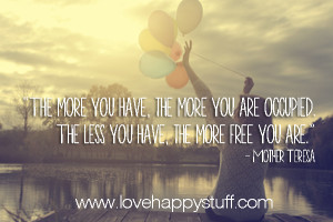 The Less You Have, The More Free You Are